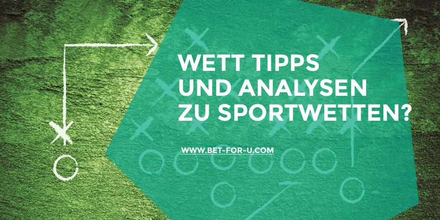 Wett Tipps und Analysen zu Sportwetten?