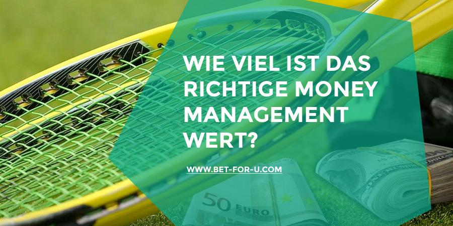 WIE VIEL IST DAS RICHTIGE MONEY MANAGEMENT WERT?